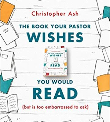 Podcast Ep.45: Helping Your Pastor Be The Best Pastor -Christopher Ash