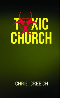 Podcast Ep.64: What Makes for Toxic Churches (Dr. Chris Creech)